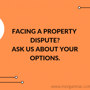 Facing a property dispute?